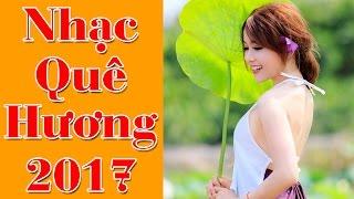Chân Quê - Quang Linh | Những Ca Khúc Nhạc Quê Hương Trữ Tình 2017 Chọn Lọc Hay Nhất