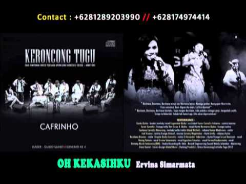 11. OH KEKASIHKU - Ervina Simarmata (keroncong tugu)