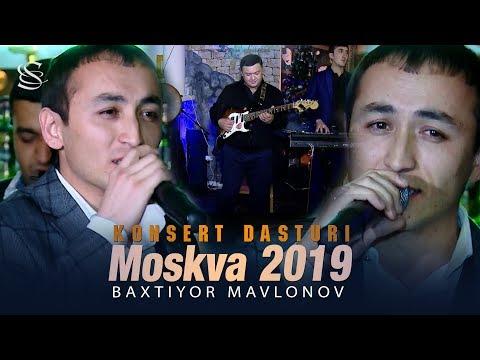 Baxtiyor Mavlonov - Moskva shahridagi konsert dasturi 2019