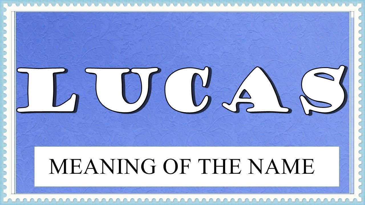 NAME LUCAS- FUN FACTS, MEANING OF THE NAME, HOROSCOPE ...