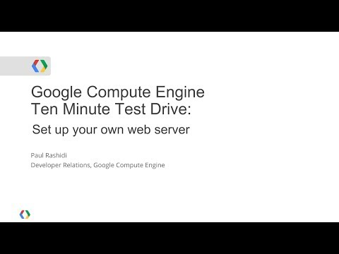 Google Compute Engine - Ten Minute Test Drive: Set Up your own Web Server