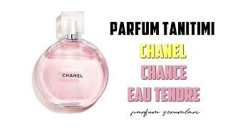 Chanel Chance Eau Tendre Parfüm Tanitim / Yorumu  Bayan Parfümü