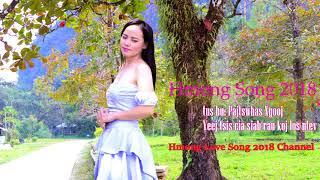 hmong song 2018 - Yeej tsis cia siab rau koj los ntev by Pajtswhas xyooj