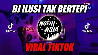 Download DJ Ilusi Tak Bertepi (Remix Full Bass Terbaru 2019)