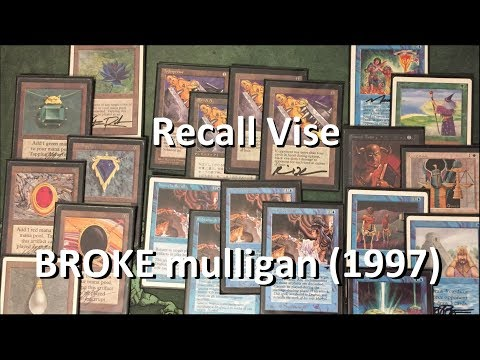 Recall Vise!  The deck that BROKE the original Mulligan rule
