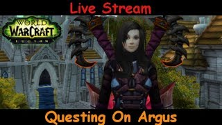 questing on argus - fury warrior - world of warcraft - live stream pve gameplay