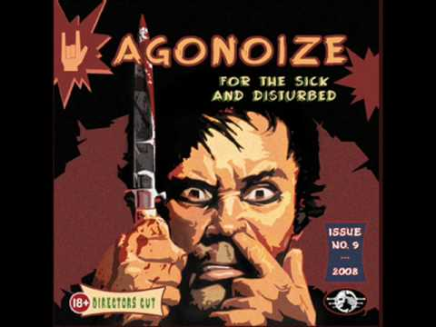Agonoize - For the Sick and Disturbed