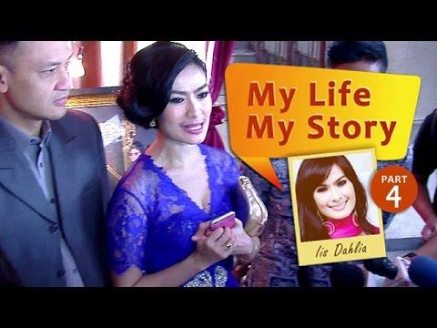 My Life My Story: Iis Dahlia (Part 4)