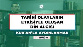 Kur'an'la Aydınlanmak | TARİHİ OLAYLARIN ETKİSİYLE OLUŞAN DİN ALGISI