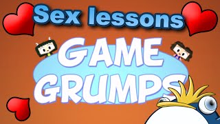 Game Grumps Animated: Sex Lessons