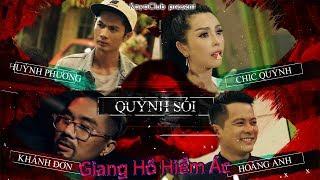 Phim ca nhạc: QUỲNH SÓI (Giang Hồ Hiểm Ác) - Chic Quỳnh, Khánh Đơn, Huỳnh Phương, Hoàng Anh| Trailer