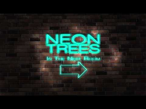Neon Trees - In The Next Room