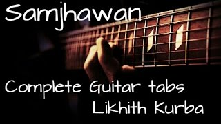 Samjhawan Humpty Sharma ki Dulhania Complete Guitar tabs Lesson/Tutorial by Likhith Kurba
