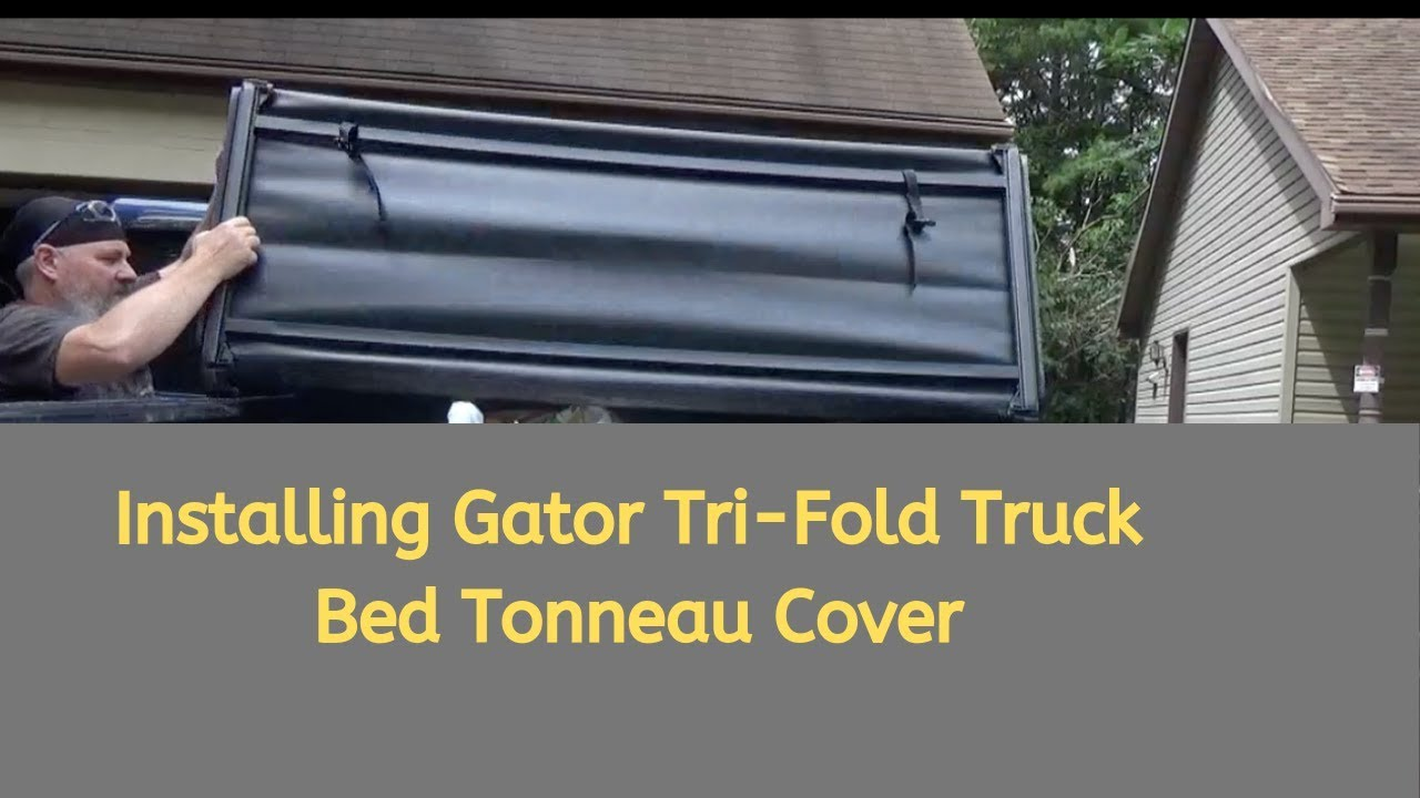 Installing Gator Etx Soft Tri Fold Truck Bed Tonneau Cover Youtube