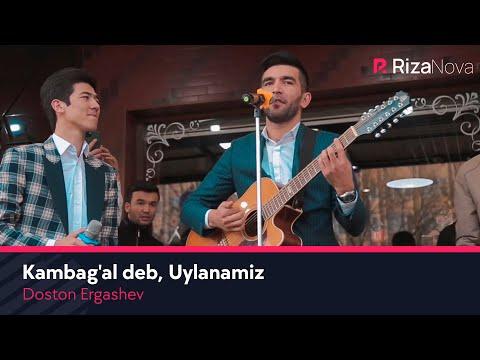Doston Ergashev - Kambag'al deb, Uylanamiz (Dil Shad)