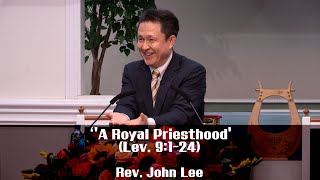 ICC WORSHIP SERMON(Sunday IM) 2/16/2020 'A Royal Priesthood'  (Lev. 9:1-24) Pastor John Lee
