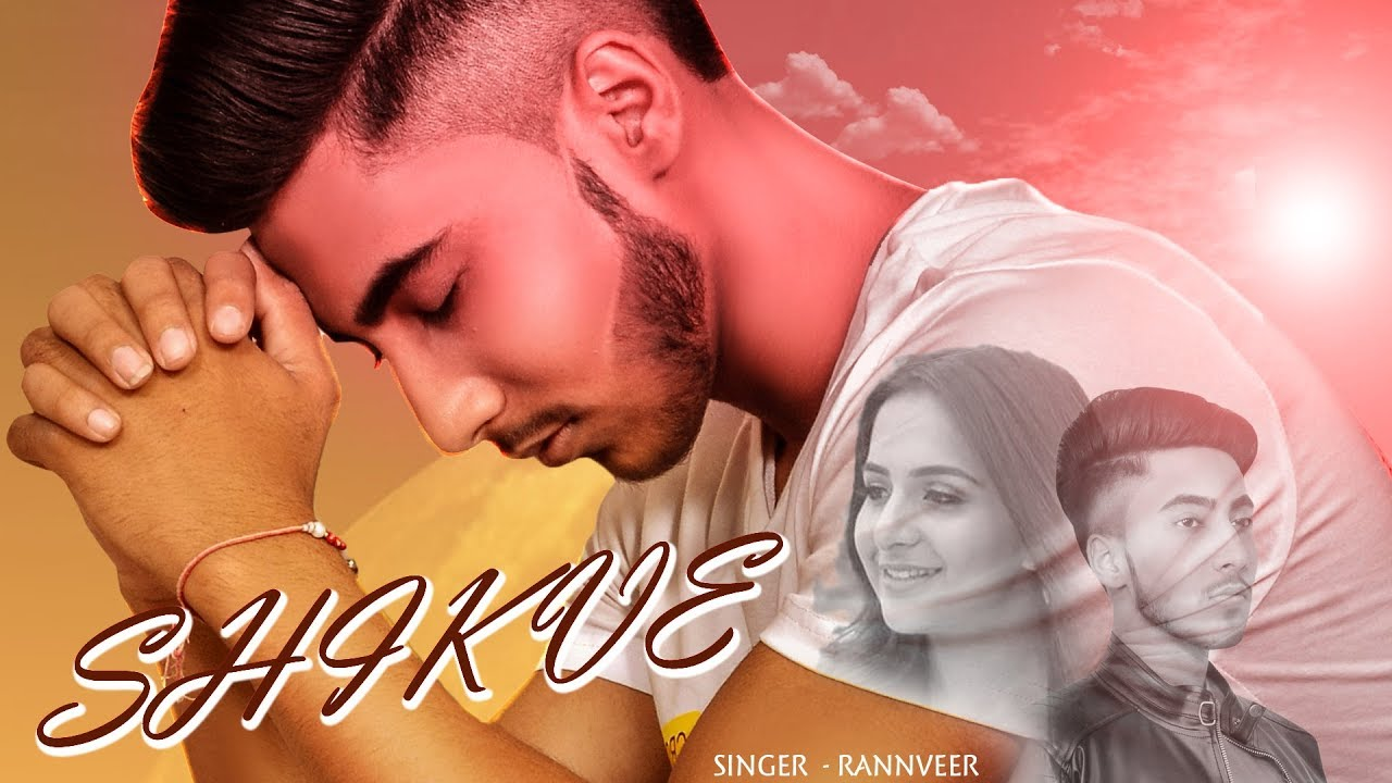 Shikve  - Rannveer ( Official Video ) | Latest Punjabi Songs 2019
