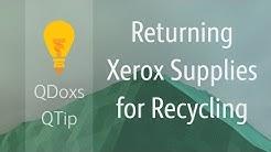 Returning Xerox Supplies for Recycling, QDoxs QTip!