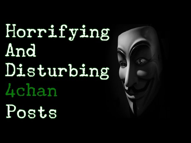 Top 5 Horrifying and Mysterious 4chan Posts