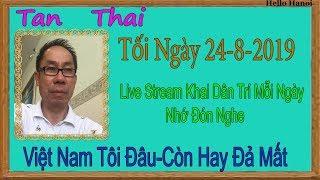 tan Thai  Truc Tiep (  Tối  Ngày 24-8-2019