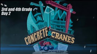 Concrete and Cranes - 3rd and 4th - DAY 2 || VBS 2020