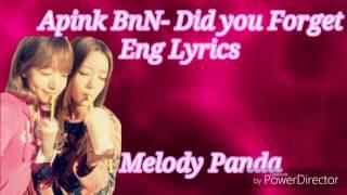 Apink BnN- Did you Forget Eng Lyrics