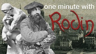 One minute with Rodin
