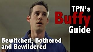Buffy Episode Guide: Bewitched, Bothered, & Bewildered S2E16