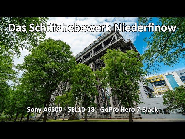 Das Schiffshebewerk  Niederfinow - Technik der Superlative - Sony A6500 SEL70-300G - GoPRO 7 BLACK