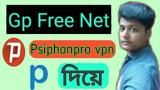 Grameenphon Free Net 2019 Update | Gp Free Net 2019 Update By Psiphon pro-The Internet Freedom VPN
