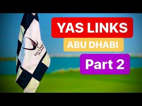 ABU DHABI GOLF YAS LINKS GOLF CLUB PART 2