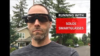 SOLOS SMART GLASSES- MY IMPRESSIONS