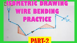 Piping_Isometric Drawing Wire Bending Practice- Part 2