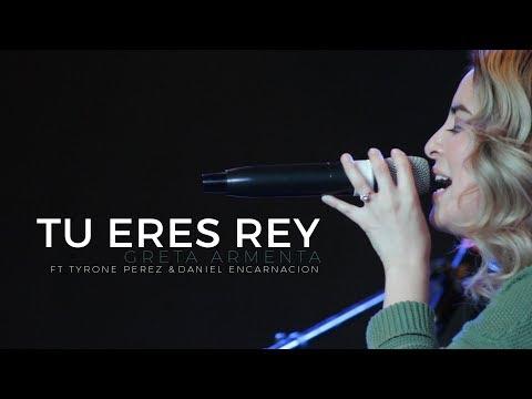 TU ERES REY By GRETA ARMENTA