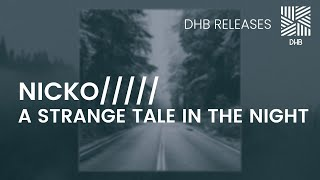 DHB019 - NICKO///// - A Strange Tale In The Night