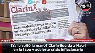 ¿Ya le soltó la mano? Clarín liquida a Macri en la tapa y advierte crisis inflacionaria