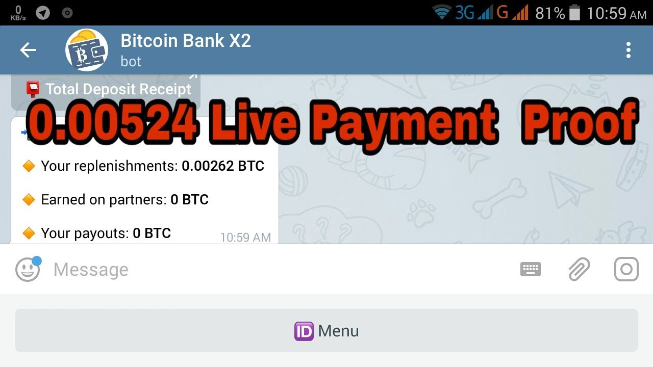 Double Your Bitcoin In 24 Hour! New Telegram Bot, 0 00524 Payment Proof  Also Live Invest 0 002