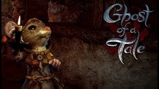 Ghost of a Tale - Parte 4