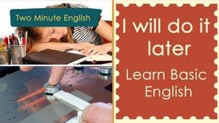 I Will Do It Later - Study Spoken English Free