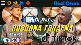 Download Robbana Tarofna * Dj Religi | Real Drum Versi