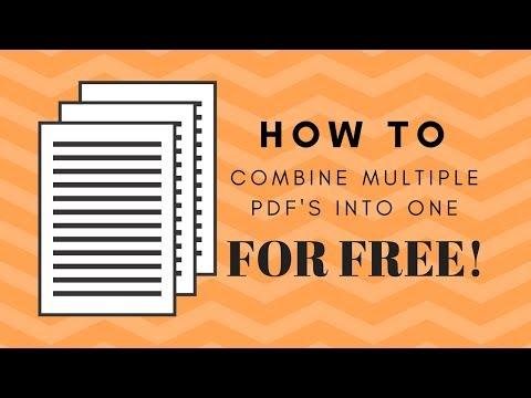 How To Combine PDF Files For Free In 2018! | No Software Needed!