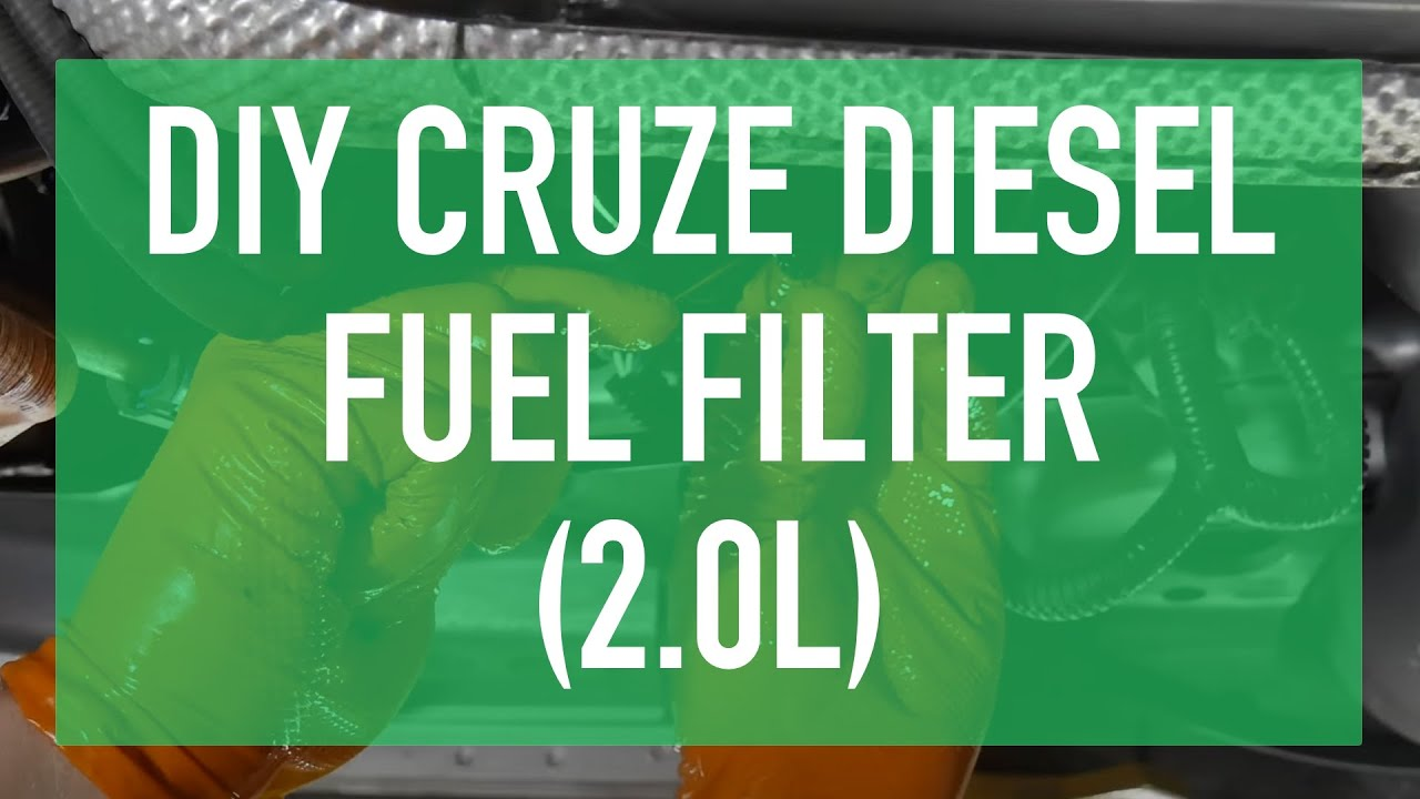 medium resolution of cruze diesel fuel filter replacement