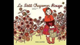 Le petit chaperon rouge - Histoire à écouter