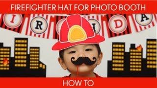 How to Make: Firefighter Hat for Photo Booth (Birthday Party) // Firefighter - B24