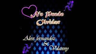Alex Fernandez - No Puedo Olvidar