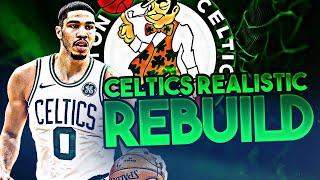 BOSTON CELTICS REALISTIC REBUILD! (NBA 2K20)
