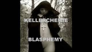 KELLERCHEMIE @ BTR-AUDIO™ • BLASPHEMY