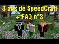 SpeedCraft - 3 ans + FAQ n°3