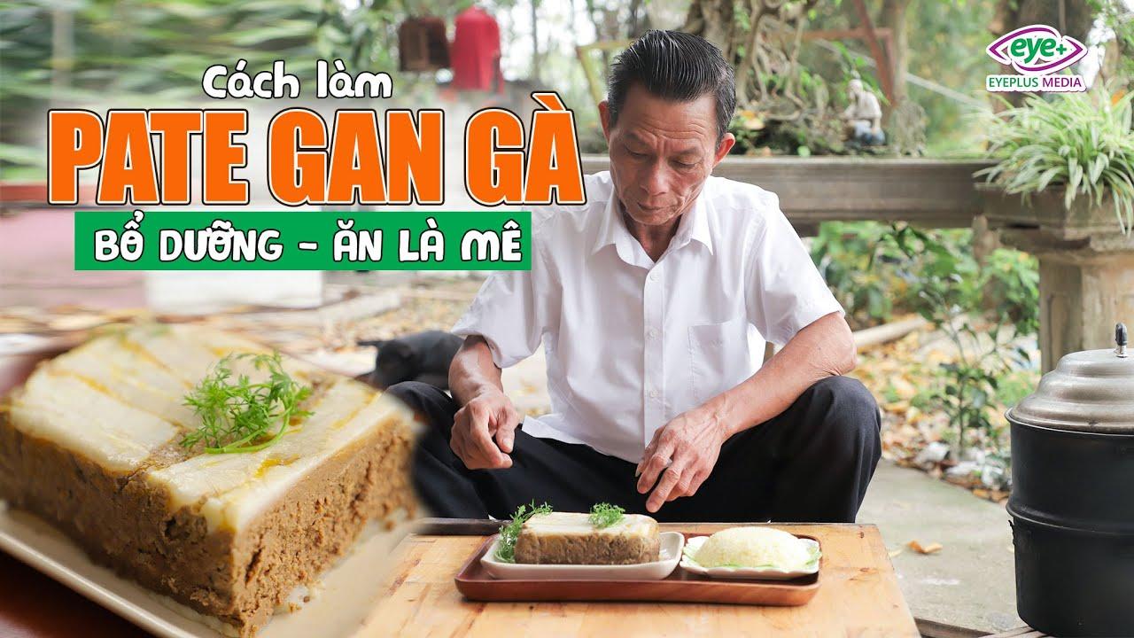 Ông Thọ Làm Pate Gan Gà Ăn Cực Lạ Miệng, Thơm Ngậy   Chicken Liver Pate