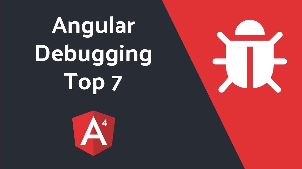 Seven Methods for Debugging Angular Applications | AngularFirebase